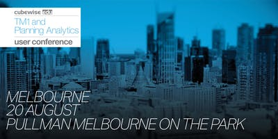 Cubewise EDU TM1 and Planning Analytics User Conference in Melbourne