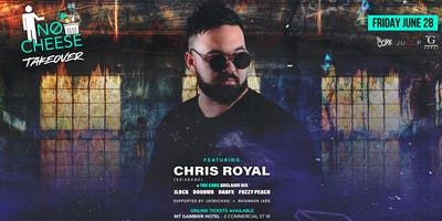 NØ Cheese Takeover - Chris Royal [Brisbane] + The Core ADL Djs