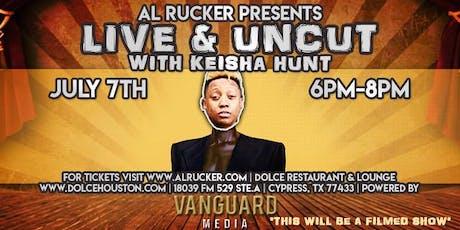 Al Rucker Presents Live and Uncut With Keisha Hunt  tickets