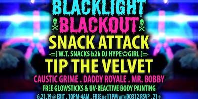 Blacklight Blackout ft. Snack Attack & Tip The Velvet