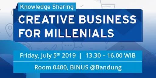 "Knowledge Sharing ""CREATIVE BUSINESS FOR MILLENIALS"" Coached by Yasa Singgih   BINUS @Bandung - 5 Juli 2019"