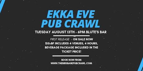 Ekka Eve Pub Crawl - Tuesday 13th August tickets