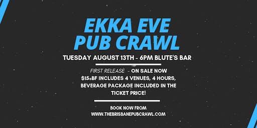 Ekka Eve Pub Crawl - Tuesday 13th August