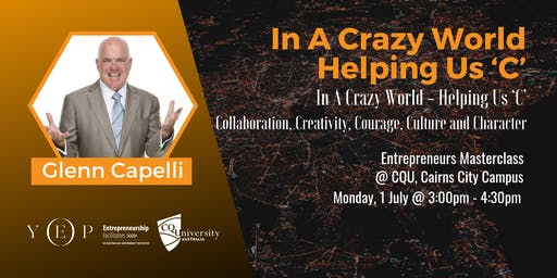 Glenn Capelli Masterclass 'In a Crazy World - Helping Us 'C'