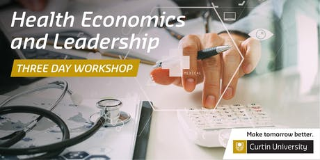Health Economics  and Leadership: 3 Day Workshop tickets
