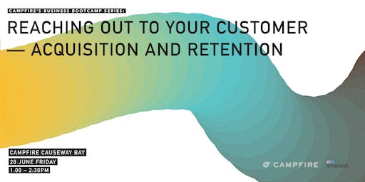Grow Your Education Series: Reaching Out to Your Customer- Acquisition & Retention