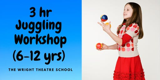 3 HR JUGGLING/DRAMA WORKSHOP (6-12 yrs)