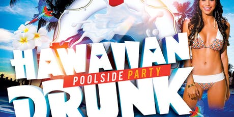 HawaiianDrunk Pool Party tickets