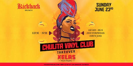 Xelas presents Kickback Brunch feat. Chulita Vinyl Club Takeover  tickets