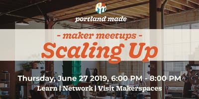 Maker Meetup: Scaling Up
