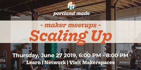 Maker Meetup: Scaling Up tickets