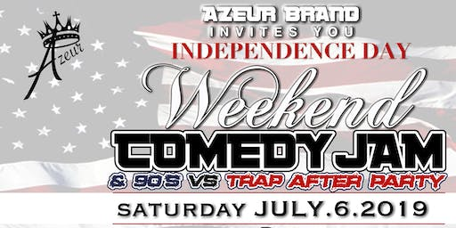 4th of July Weekend Comedy Jam and  90's Vs  Trap