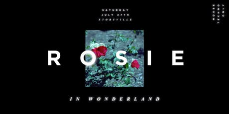 Rosie — in Wonderland [Day Party] ft. Spacey Space, Travlos + more  tickets