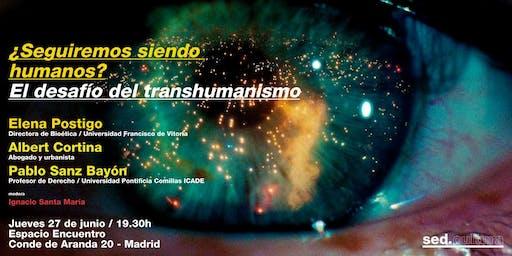 ¿Seguiremos siendo humanos? El desafío del transhumanismo