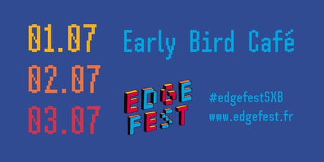 Early Bird Café - Edgefest 2019 billets
