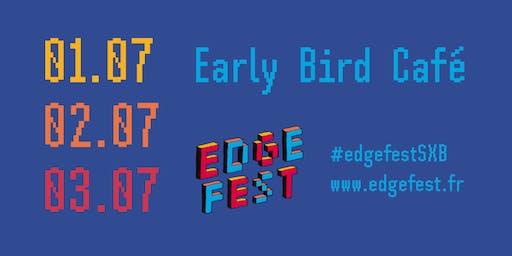 Early Bird Café - Edgefest 2019
