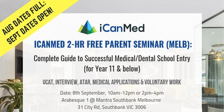 iCanMed Free Parent Seminar (MELB): Complete Guide to Successful Med/Dent Entry (Year 11 & Below) (REPEAT) tickets