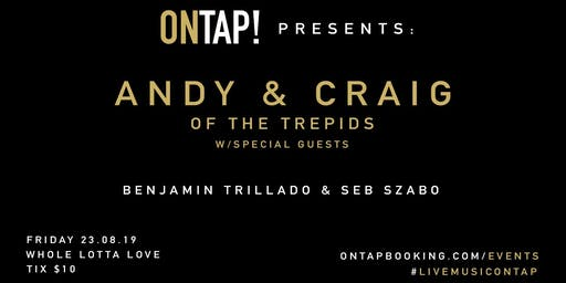 OnTap! presents: The Trepids (Acoustic) w/ Guests