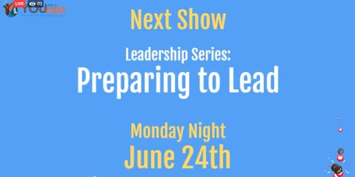 Preparing to Lead from the new Leadership Series on CEO TV Live
