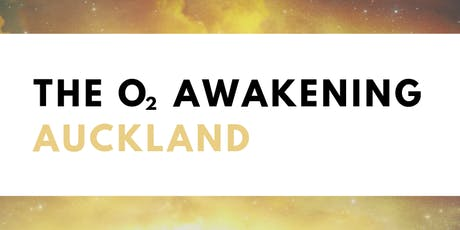 The O2 Awakening Breathwork Workshop: Auckland tickets