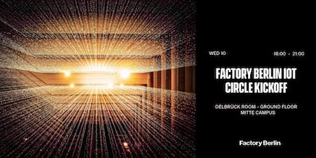 Factory Berlin IoT Circle Kickoff Tickets