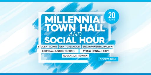 Millennials Town Hall and Social Hour