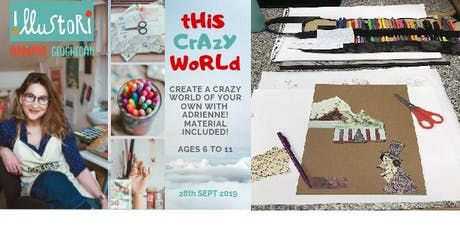 thiS CrAzY wOrLD! - CHILDREN'S CREATIVE WORKSHOP with ADRIENNE GEOGHEGAN tickets