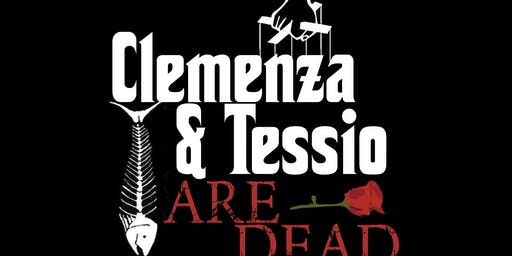"""""""Clemenza & Tessio Are Dead"""""""