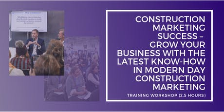 Construction Marketing Success – Grow Your Business With the Latest Know-How in Modern Day Construction Marketing tickets