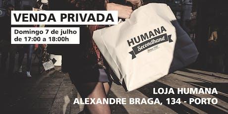 Venda Privada Humana em Alexandre Braga, 134 - PORTO bilhetes