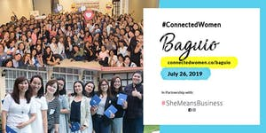 #ConnectedWomen #SheMeansBusiness Baguio - July 26
