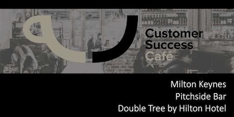 Customer Success Cafe Milton Keynes #7 tickets