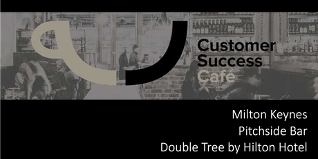 Customer Success Cafe Milton Keynes #8 tickets