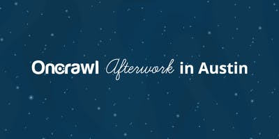 OnCrawl Afterwork in Austin