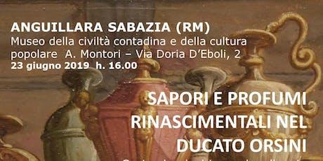 Sapori e profumi Rinascimentali nel Ducato Orsini biglietti