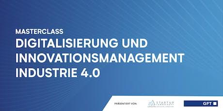 Masterclass - Digitalisierung und Innovationsmanagement Industrie 4.0 Tickets
