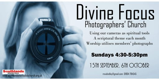 Focus on the Divine (Photographers' Church) 15th September 2019