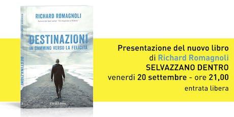 """Presentazione libro """"DESTINAZIONI"""" di Richard Romagnoli a Selvazzano Dentro (PD) biglietti"""
