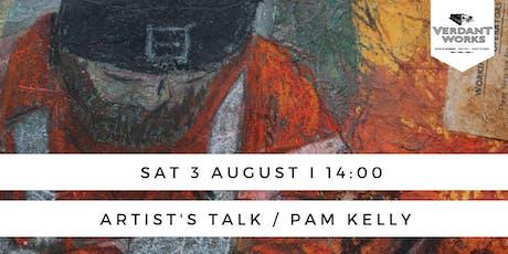 Artist's Talk I Pam Kelly tickets