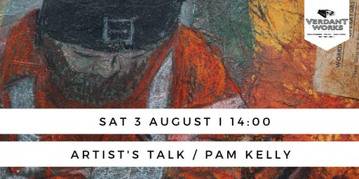 Artist's Talk I Pam Kelly