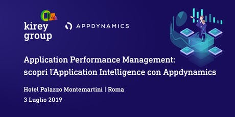 Application Performance Management: scopri l'Application Intelligence con Appdynamics biglietti