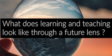 #SUSALT19 What does learning and teaching look like through a future lens?  tickets