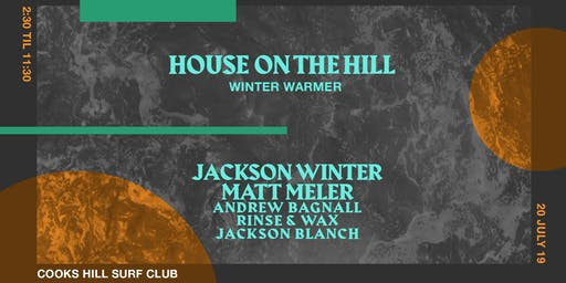 HOUSE on the HILL w/ Jackson Winter & Matt Meler