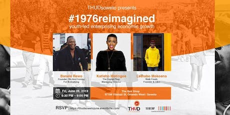 Soweto: #1976reimagined: youth-led enterprising economic growth tickets