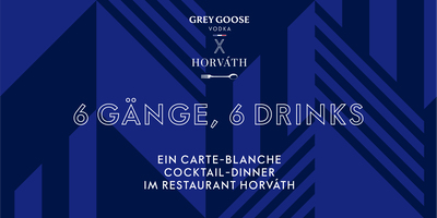 GREY GOOSE x HORVÁTH COCKTAIL-DINNER