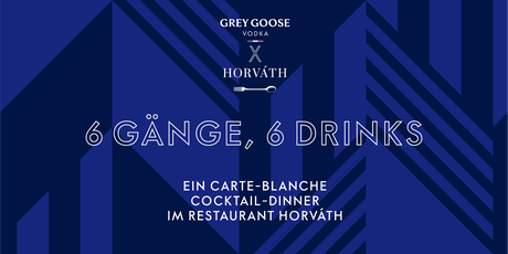 GREY GOOSE x HORVÁTH COCKTAIL-DINNER Tickets
