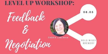 Level Up Workshop:  Feedback & Negotiation tickets
