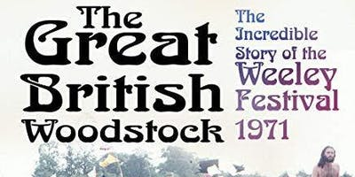 A talk on the Great British Woodstock: The Incredible Story of the Weeley Festival 1971