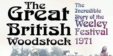 A talk on the Great British Woodstock: The Incredible Story of the Weeley Festival 1971 tickets