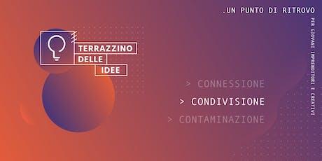 Il Terrazzino delle Idee - CONDIVISIONE biglietti